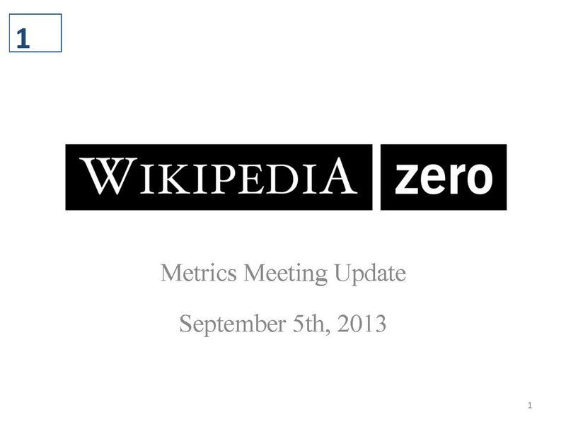 File:Wikipedia Zero Update - Metrics Meeting 09.05.13.pdf