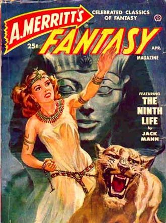 "E. C. Vivian - The Ninth Life, under the ""Jack Mann"" byline,  was reprinted in the April 1950 issue of A. Merritt's Fantasy Magazine"
