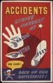Accidents strike hardest at hands, eyes, feet. Back up our battleskies^ - NARA - 535359.tif