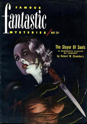 Robert W. Chambers - Chambers's 1920 novel The Slayer of Souls was reprinted as the cover story on the May 1951 issue of Famous Fantastic Mysteries.