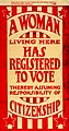 "Flier for window display- ""A Woman Living Here Has Registered to Vote Thereby Assuming Responsibility of Citizenship,"" 1920.jpg"