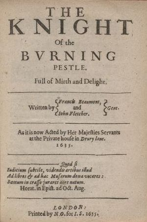 The Knight of the Burning Pestle - Title page from a 1635 edition of The Knight of the Burning Pestle.