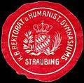 Siegelmarke Königlich Bayerische Rektorat und Humanistisches Gymnasium - Straubing W0226540.jpg