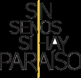<i>Sin senos sí hay paraíso</i> Telenovela series
