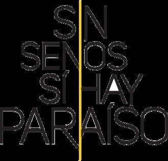 Sin senos sí hay paraíso - Image: Sin senos sí hay paraíso