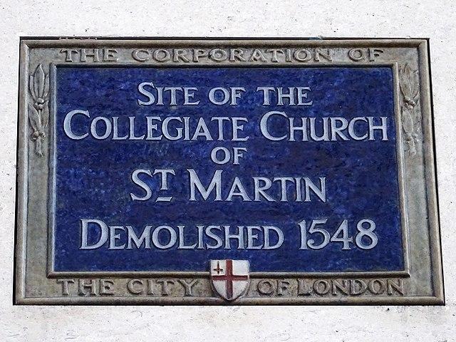 Collegiate Church of St Martin, London blue plaque - Site of the   Collegiate Church   of St Martin   Demolished 1548