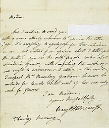"Lettre écrite à la main, le texte se lit ""Madam Now I venture to send you [cut out] with a name utterly unknown to you in the [?], it is necessary to apologize for thus intruding on you - but instead of an apology shall I tell you the truth? You are the only female writer who I consider in opinion with respecting the [?] our sex ought to endeavour to attain the world. I respect Mrs. Macaulay Graham because she contends for [?] whilst most of her sex only seeks for flowers. I am Madam, Yours respectually, Mary Wollstonecraft Thursday Morning."""