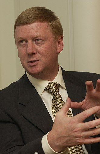 Russian oligarch - Anatoly Chubais, the man most credited with the Yeltsin-era privatization that led to the growth of the oligarchs