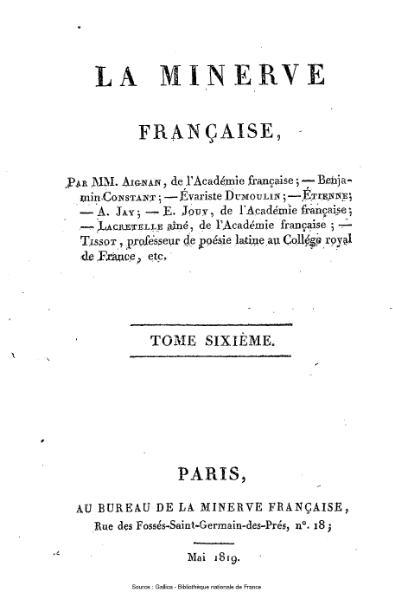 File:Aignan - Constant - Dumoulin - Etienne - Jay - Jouy - Lacretelle aîné - Tissot - La Minerve française, 6.djvu