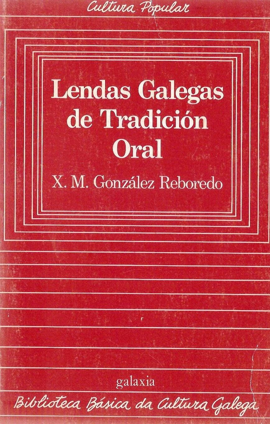 Biblioteca Básica da Cultura Galega, 17, Lendas Galegas de Tradición Oral, X. M. González Reboredo