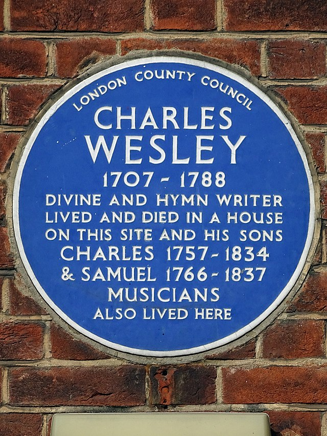 Charles Wesley, Charles Wesley, and Samuel Wesley blue plaque - Charles Wesley 1707-1788 divine and hymn writer lived and died in a house on this site, and his sons Charles 1757-1834 and Samuel 1766-1837 musicians also lived here