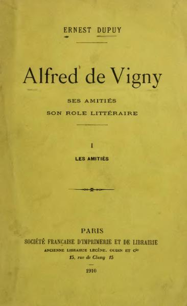 File:Dupuy - Alfred de Vigny, I, 1910.djvu