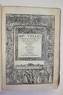 Velleius Paterculus Roman historian, soldier and senator (c.19 BC - c. AD 31)