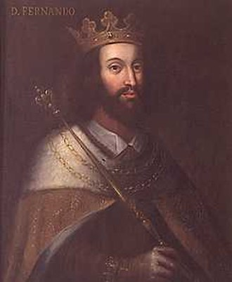 Third Fernandine War - King Ferdinand I of Portugal.