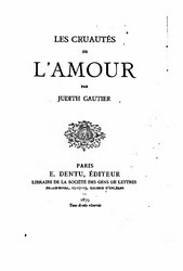 Judith Gautier: Les Cruautés de l'Amour