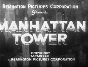 Manhattan Tower (film) - Image: Manhattan Tower 1932titlecard