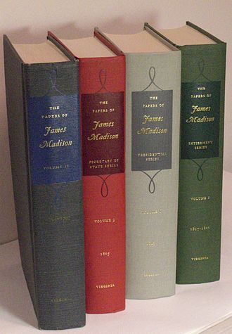 The Papers of James Madison - The Papers of James Madison volumes: four series