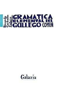Ricardo Carballo Calero. Gramática elemental del gallego común. 1966. Galaxia