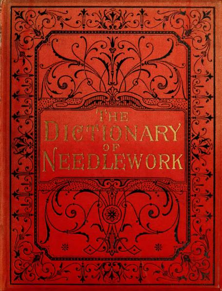 File:The Dictionary of Needlework (Volume 6).djvu