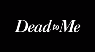 <i>Dead to Me</i> (TV series) American dark comedy streaming television series