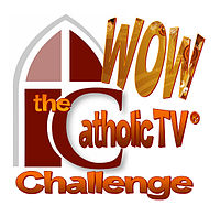 WOW: The CatholicTV Challenge