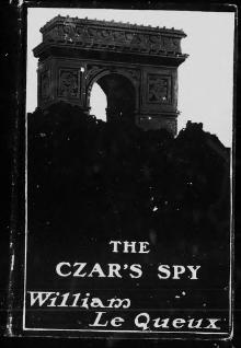William Le Queux - The Czar's Spy.djvu