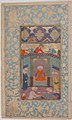 """A Ruler in his Palace"", Folio from a Kulliyat (Complete Works) of Sa'di MET sf13-228-10-f2-r.jpg"