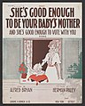 """She's Good Enough To Be Your Baby's Mother and She's Good Enough to Vote With You"" Song by Herman Paley and Alfred Bryan, 1916.jpg"