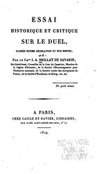 Ioannes Anthelmus Brillat-Savarin: Essai historique et critique sur le duel d'après notre législation et nos mœurs