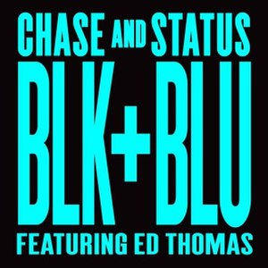 Blk & Blu - Image: Chase & Status Blk & Blu
