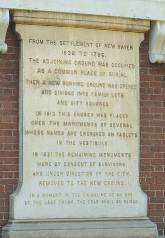 David Atwater - The Center Church plaque in memory of the people that founded the city of New Haven, who were also buried at the site some were moved to Grove St. Cemetery some remained in a crypt which contains the identified remains of about 137 people, and the likely remains of over 1,000 that are unidentified.