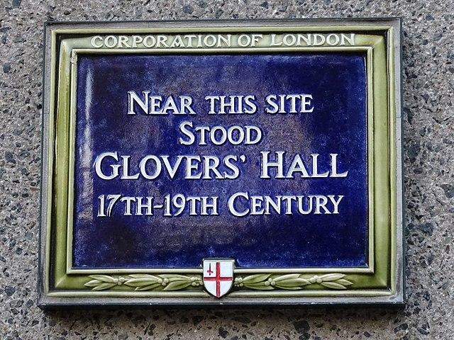 Glovers' Hall, London blue plaque - Near this site stood Glovers' Hall 17th - 19th Century