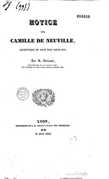 File:Péricaud, Notice sur Camille de Neuville, archevêque de Lyon sous Louis XIV - 1829.pdf