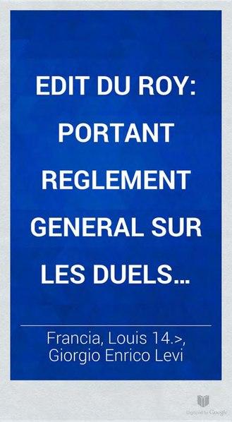File:Édit portant règlement général sur les duels, registré en Parlement le 1er jour de septembre 1679.djvu