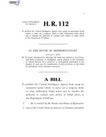 116th United States Congress H. R. 0000112 (1st session) - To prohibit the Central Intelligence Agency from using an unmanned aerial vehicle to carry out a weapons strike or other deliberately lethal action and.pdf