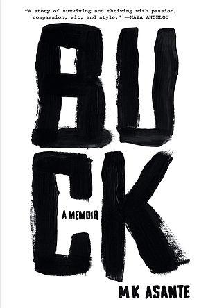 M. K. Asante - Cover of Buck: A Memoir (Random House) by MK Asante