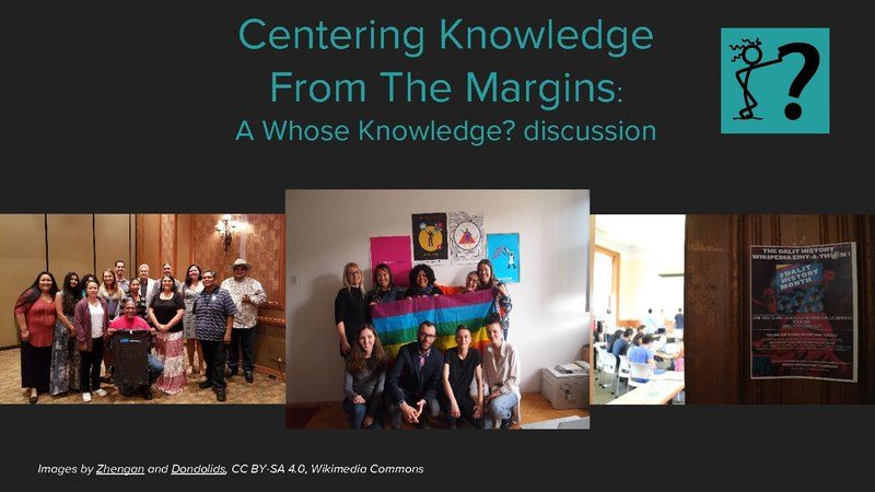 File:Centering Knowledge From The Margins - Wikimania 2017.pdf