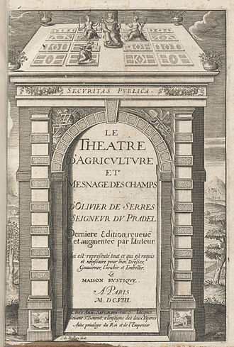 Olivier de Serres - Le theatre d'agriculture, 1608