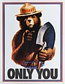 "Drawing of a grizzly bear with human features. He is wearing blue jeans with a belt and a brimmed hat with the name ""Smokey"" on the cap and has a shovel in his left hand. He is pointing to the viewer while the text ""Only You"" is seen below him."