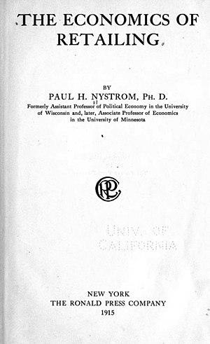 Paul Nystrom - The Economics of Retailing, 1915.