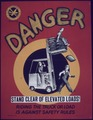 """Danger, Stand Clear of Elevated Loads"" - NARA - 514102.tif"