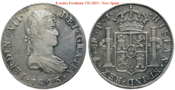 Silver coin: 8 reales Viceroyalty of the Río de la Plata with a portrait of King Fernando VII, 1823 [4] (Source: Wikimedia)
