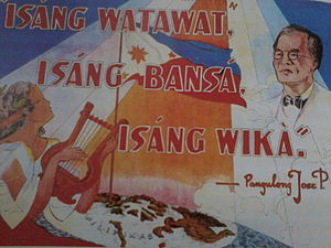 "José P. Laurel - One of the many propaganda slogans made during the Laurel administration. Tagalog for ""One Banner, One Nation, One Language""."