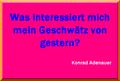 Adenauer, Konrad - Geschwätz von gestern.png