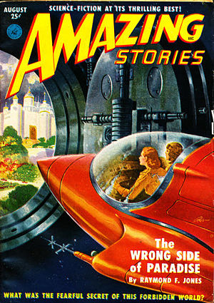 "Raymond F. Jones - Jones's novella ""The Wrong Side of Paradise"" was the cover story in the August 1951 issue of Amazing Stories."
