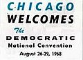 Chicago Welcomes the 1968 Democratic National Convention.jpg