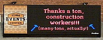 Iowa Events Center - The Iowa Events Center's marquee thanked the construction workers for their efforts after Wells Fargo Arena opened.