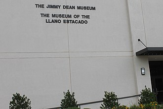 Jimmy Dean - The Jimmy Dean Museum in Plainview, Texas, shares the same building as The Museum of the Llano Estacado on the campus of Wayland Baptist University.