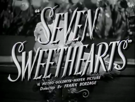 Seven Sweethearts 1942 Frank Borzage.png