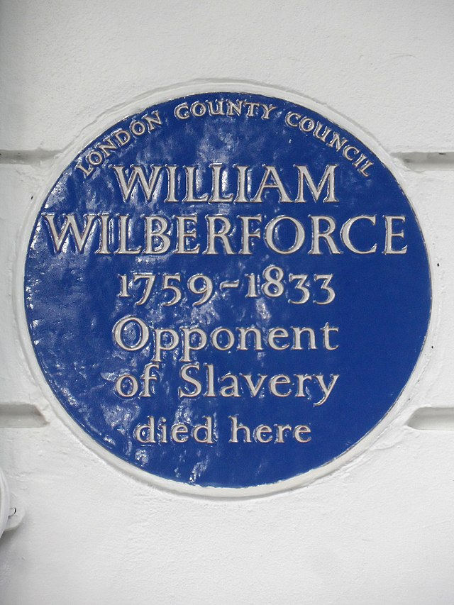 William Wilberforce blue plaque - William Wilberforce 1759-1833 opponent of slavery died here